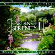 Garden of Serenity 3 - David and Steve Gordon